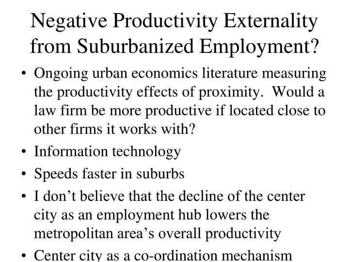 Negative Productivity Externality from Suburbanized Employment?