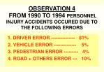 observation 4 from 1990 to 1994 personnel injury accidents occured due to the following errors