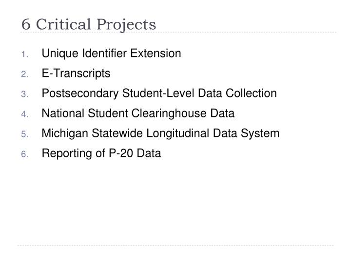 6 Critical Projects