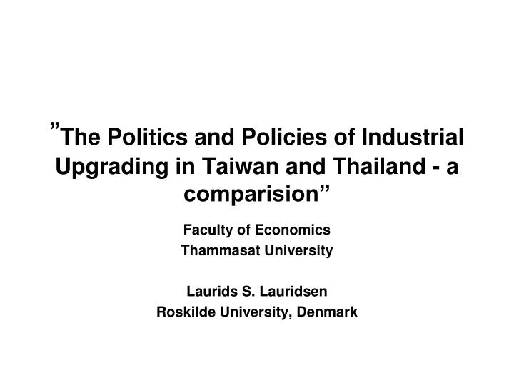 The politics and policies of industrial upgrading in taiwan and thailand a comparision