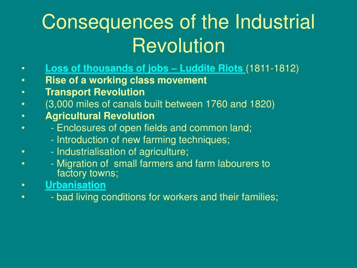 two most significant social consequences of the first industrial revolution Two most significant social consequences of the first industrial revolution was the change in family life and urbanization the industrial revolution which began in the 18th century and continuing into the 19th century included manufacturing of goods, transportation and communication.