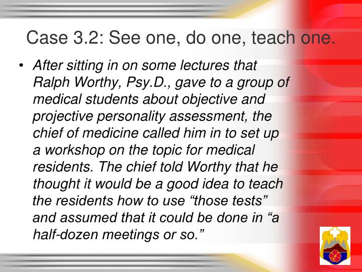 Case 3.2: See one, do one, teach one.