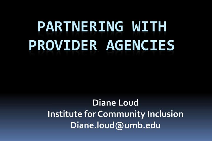 Diane loud institute for community inclusion diane loud@umb edu
