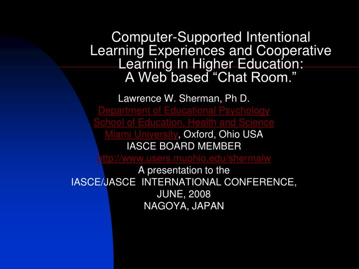 Computer-Supported Intentional Learning Experiences and Cooperative Learning In Higher Education: