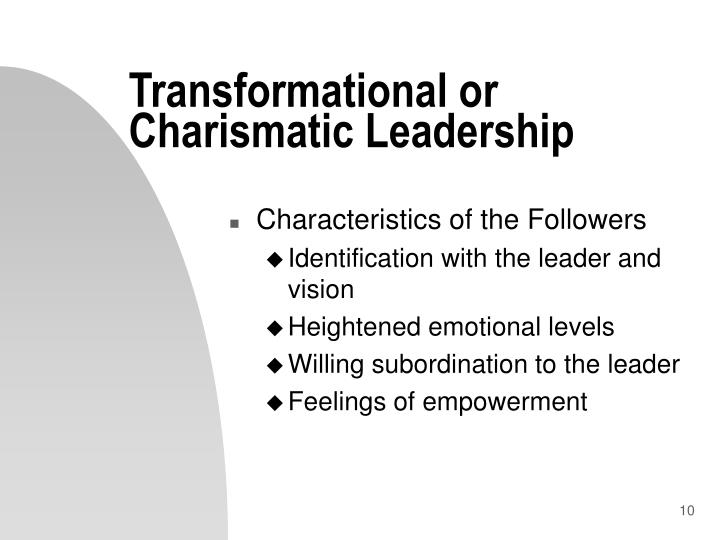 Transformational or Charismatic Leadership