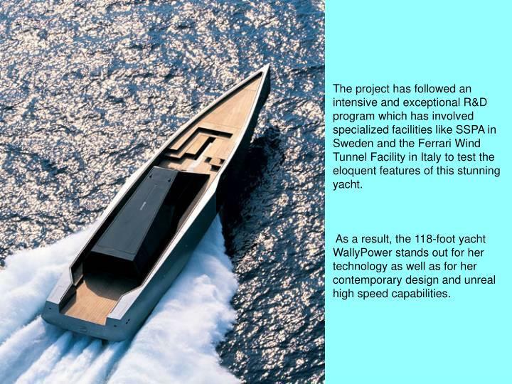 The project has followed an intensive and exceptional R&D program which has involved specialized facilities like SSPA in Sweden and the Ferrari Wind Tunnel Facility in Italy to test the eloquent features of this stunning yacht.