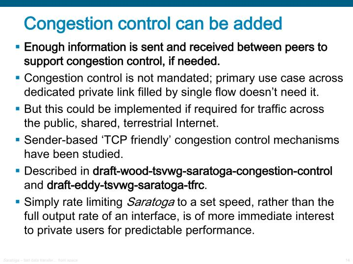 Congestion control can be added