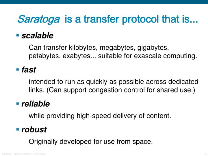 Saratoga is a transfer protocol that is