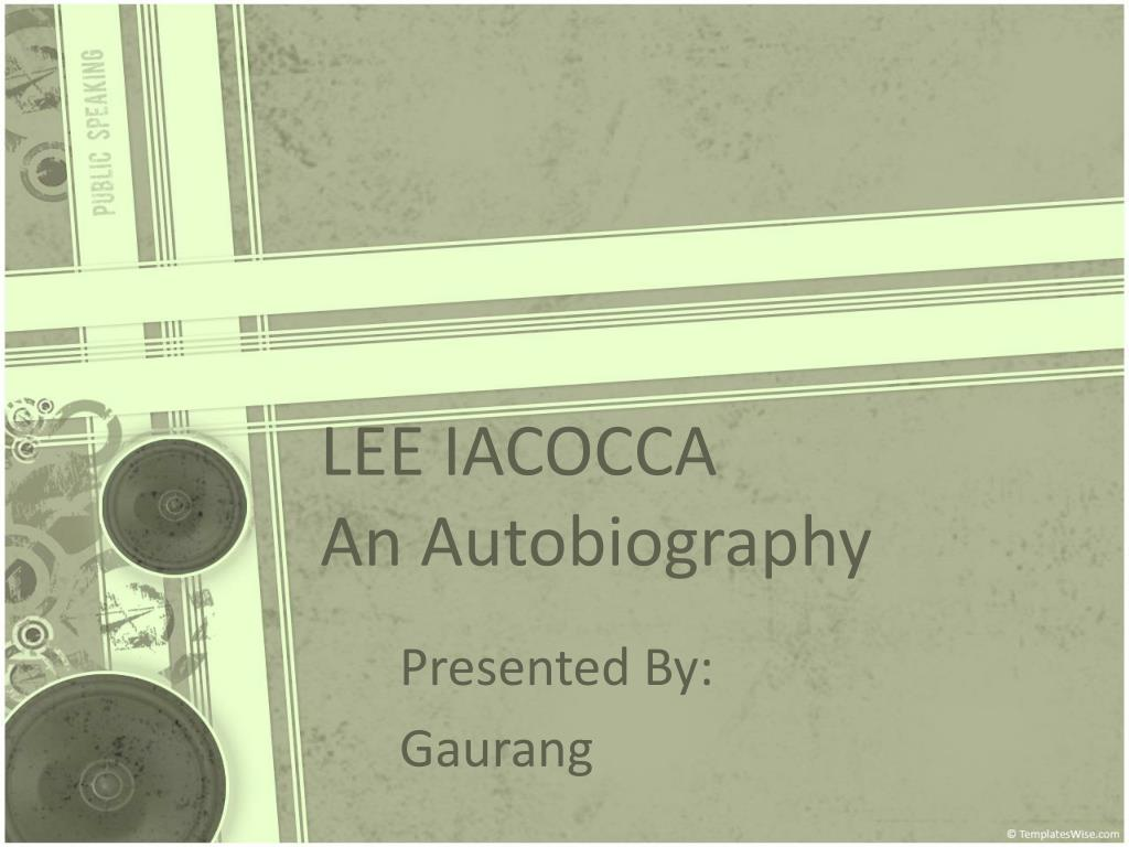 ppt lee iacocca an autobiography powerpoint presentation id 143307