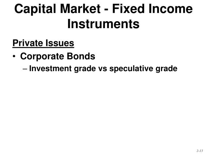 Capital Market - Fixed Income Instruments