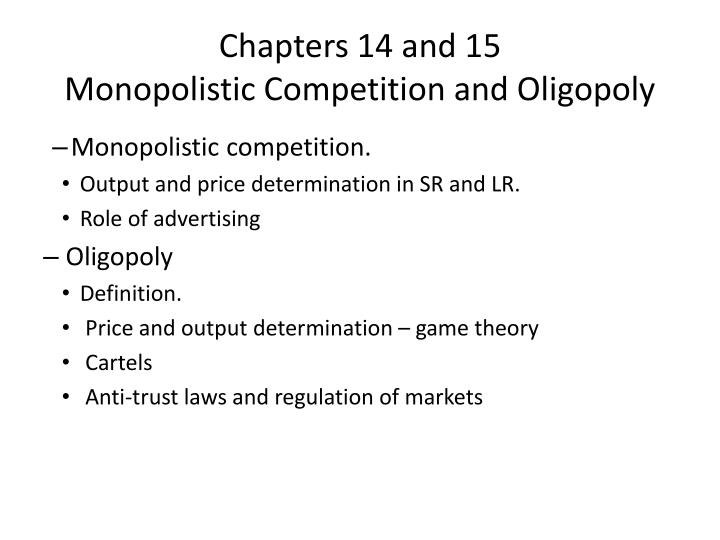 chapters 14 and 15 monopolistic competition and oligopoly n.