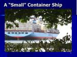 a small container ship