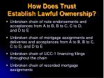 how does trust establish lawful ownership