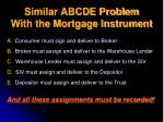 similar abcde problem with the mortgage instrument