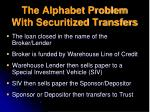 the alphabet problem with securitized transfers