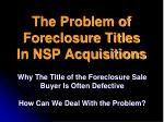 the problem of foreclosure titles in nsp acquisitions