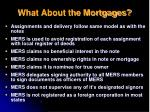 what about the mortgages