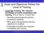 goals and objectives reflect the level of training16