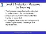 level 2 evaluation measures the learning