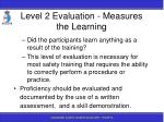 level 2 evaluation measures the learning136