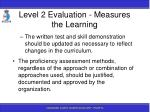 level 2 evaluation measures the learning139
