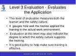 level 3 evaluation evaluates the application
