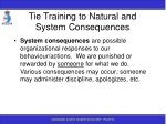 tie training to natural and system consequences19