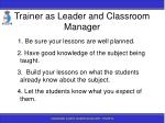 trainer as leader and classroom manager33