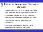 trainer as leader and classroom manager34