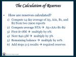 the calculation of reserves8