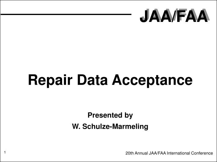 repair data acceptance presented by w schulze marmeling