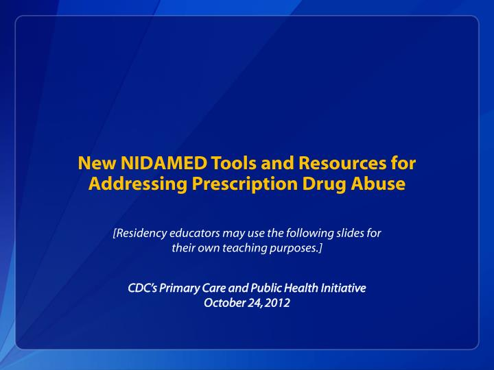 new nidamed tools and resources for addressing prescription drug abuse n.