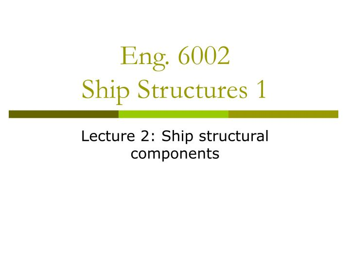 eng 6002 ship structures 1 n.