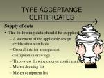 type acceptance certificates9