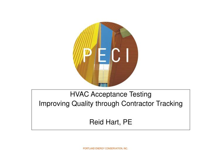 Hvac acceptance testing improving quality through contractor tracking reid hart pe
