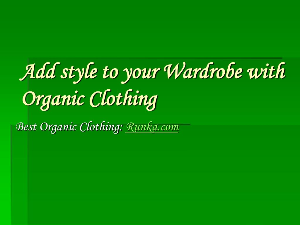 add style to your wardrobe with organic clothing l.