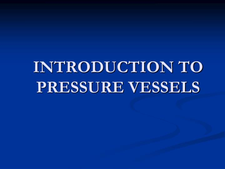 introduction to pressure vessels n.
