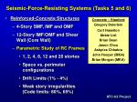 seismic force resisting systems tasks 5 and 6