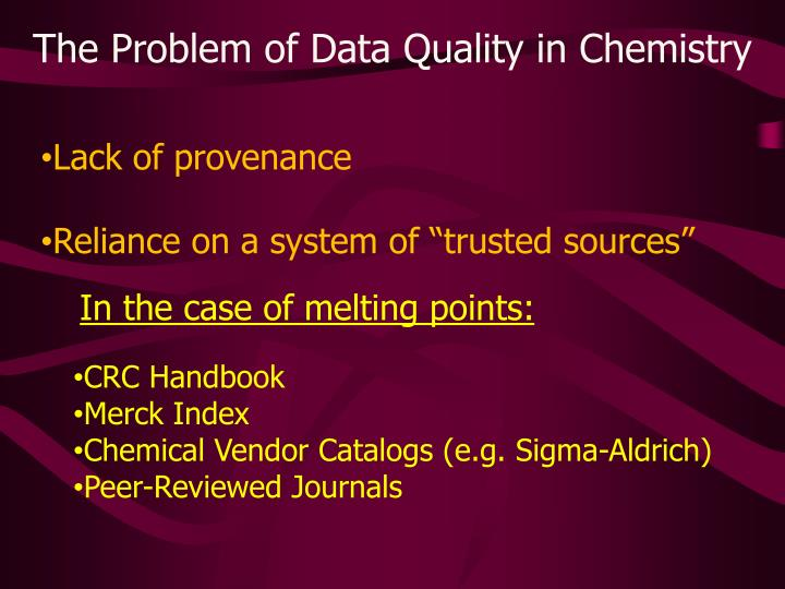 The Problem of Data Quality in Chemistry
