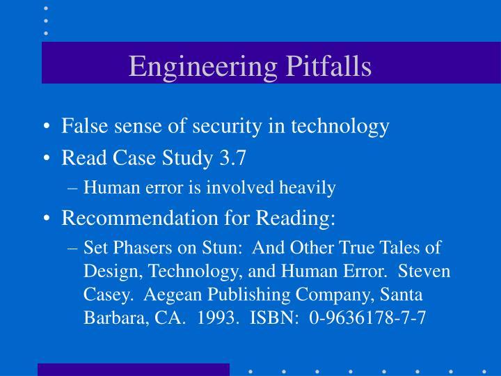 Engineering Pitfalls