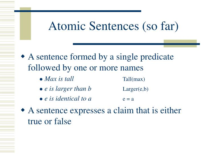 Atomic Sentences (so far)