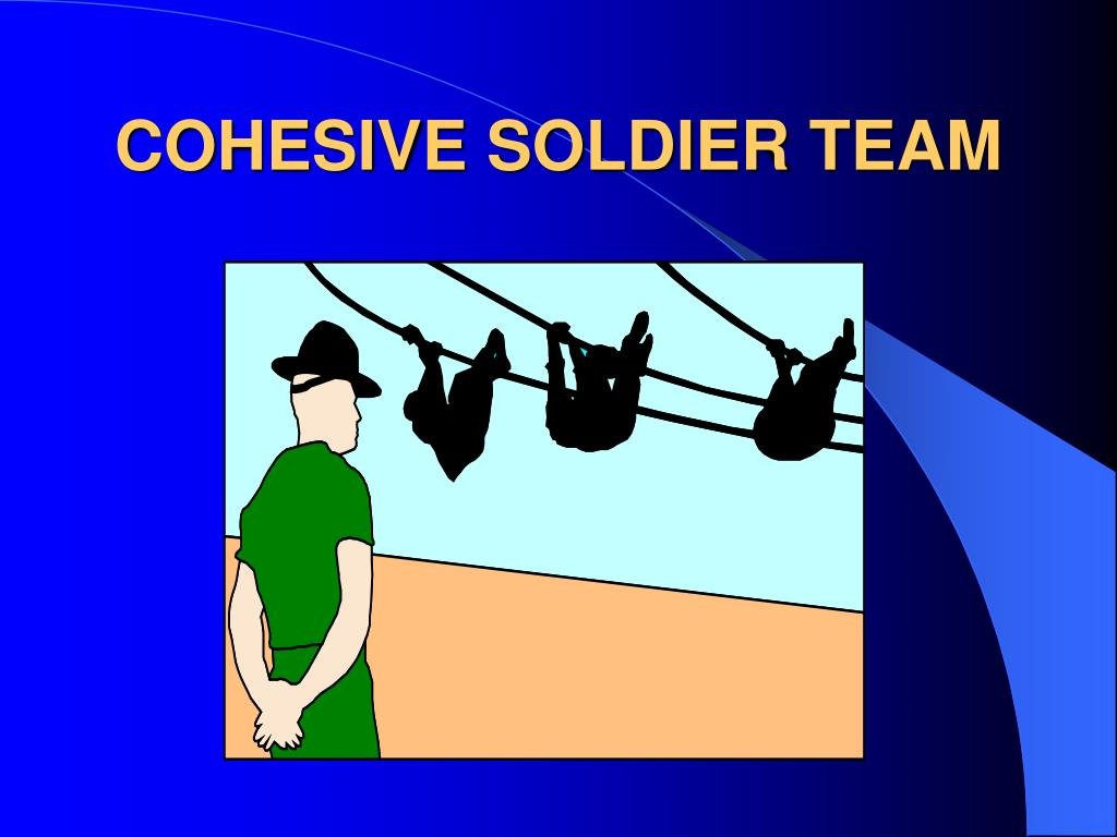 COHESIVE SOLDIER TEAM