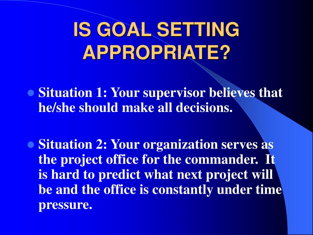 IS GOAL SETTING APPROPRIATE?