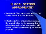 is goal setting appropriate