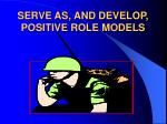 serve as and develop positive role models