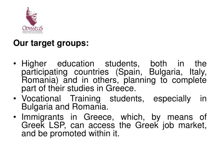 Our target groups: