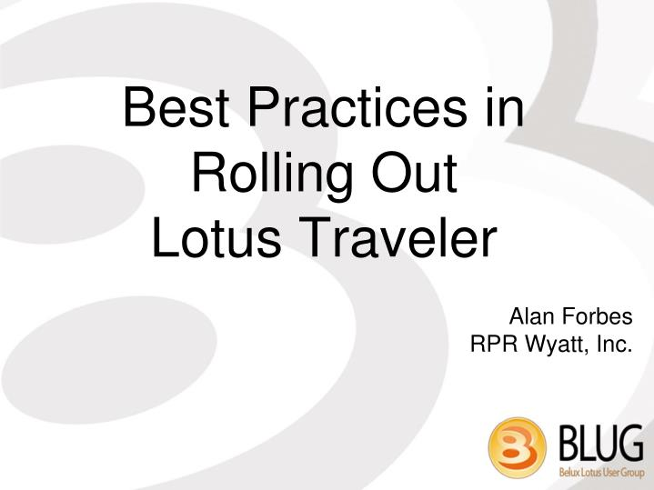 Best practices in rolling out lotus traveler