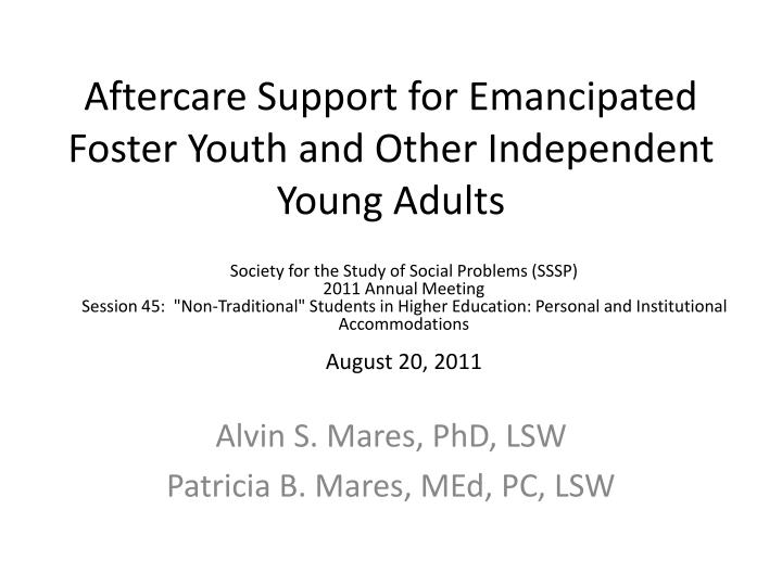 Aftercare support for emancipated foster youth and other independent young adults