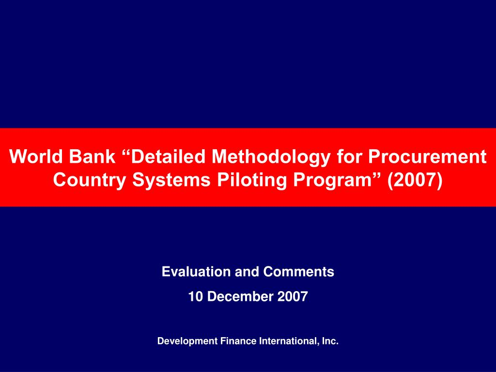 world bank detailed methodology for procurement country systems piloting program 2007 l.