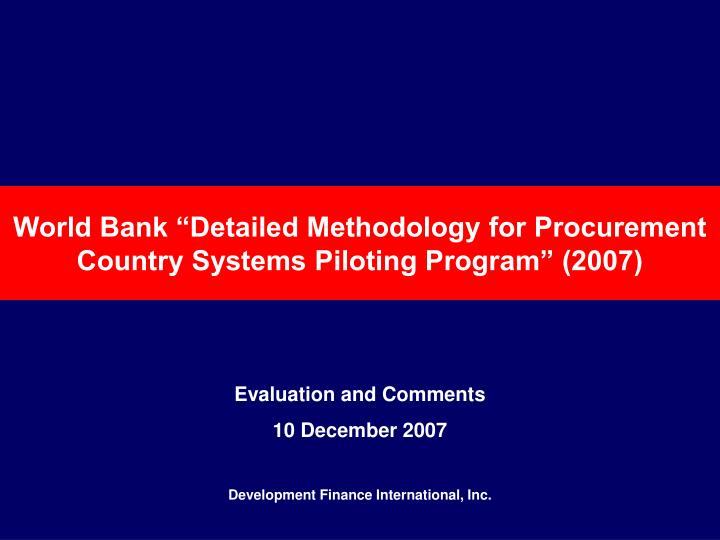 World bank detailed methodology for procurement country systems piloting program 2007